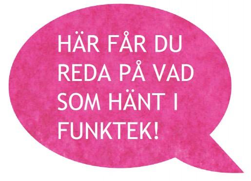 Rosa pratbubbla där det står Här får du reda på vad som händer i FunkTek!