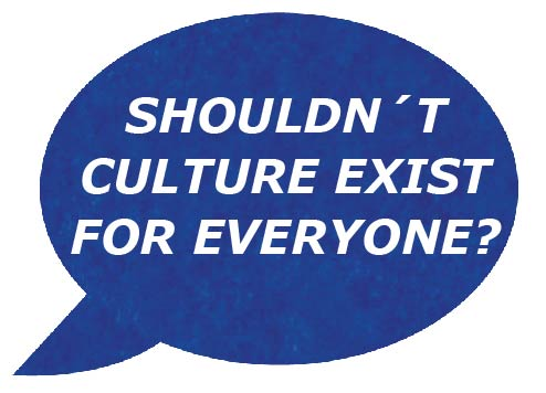 Shouldn't culture exist for everyone?