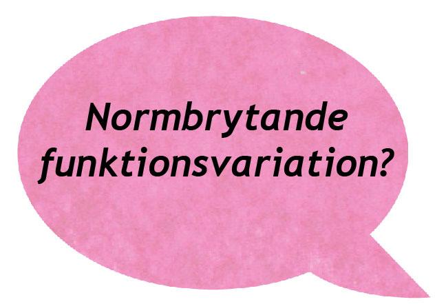 rosa pratbubbla där det står vad normrytande funktionsvariation i svart text.